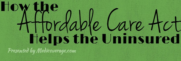 how-the-affordable-care-act-helps-the-uninsured