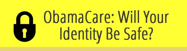 obamacare-will-your-identity-be-safe