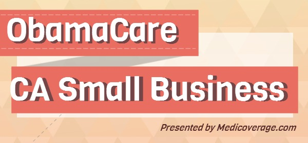 ObamaCare CA Small Business